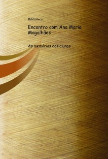 Encontro com Ana Maria Magalhães
