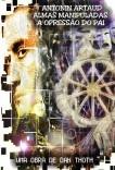 Antonin Artaud – Almas Manipuladas: A Opressão do Pai
