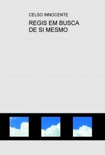 REGIS EM BUSCA DE SI MESMO