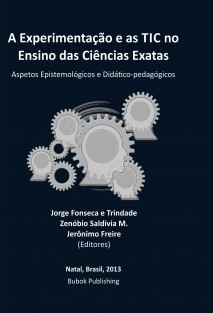 A Experimentação e as TIC no Ensino das Ciências Exatas. Aspetos Epistemológicos e Didático-pedagógicos