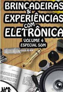 Brincadeiras & Experiências com Eletrônica – Volume 4