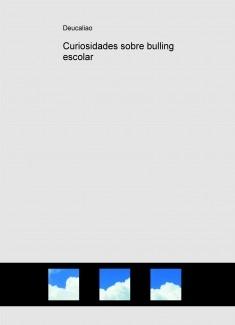 Curiosidades sobre bulling escolar