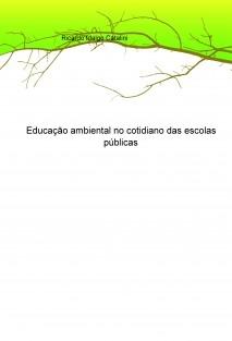 Educação ambiental no cotidiano das escolas públicas