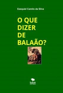 O QUE DIZER DE BALAÃO?