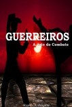 GUERREIROS - A Arte do Combate