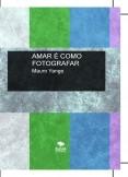 Amar é como fotografar - Capítulo I