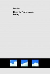 Reconto: Princesas da Disney