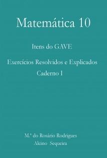 Matemática 10 - Itens do Gave - Exercícios resolvidos e explicados - Caderno I