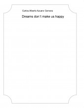 Dreams don´t make us happy