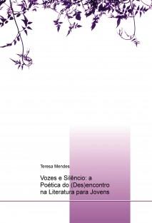 Vozes e Silêncio: a Poética do (Des)encontro na Literatura para Jovens