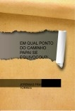EM QUAL PONTO DO CAMINHO PAPAI SE EQUIVOCOU?!