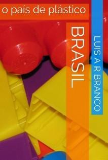 Brasil: o país de plástico