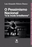 "O Pessimismo Nacional: ""à la mode brésilienne"""