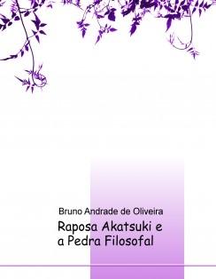 Raposa Akatsuki e a Pedra Filosofal