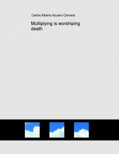 Multiplying is worshiping death