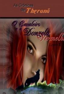 As Crônicas de Theranã O Cavaleiro e a Donzela Vermelha
