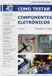 Como testar componentes eletrônicos - volume 1