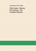 Child Labor: Slavery XXI Century: The Invisible Workers