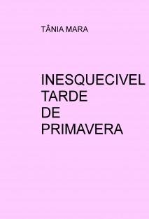 INESQUECIVEL TARDE DE PRIMAVERA
