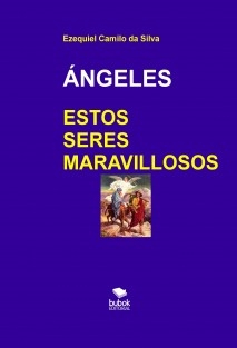 ÁNGELES - ESTOS SERES MARAVILLOSOS