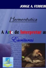 Hermeneutica - A Arte de Interpretar as Escrituras