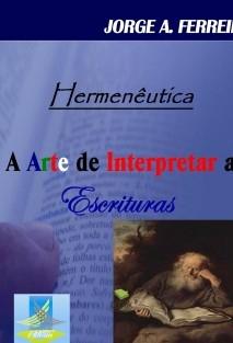 Hermeneutica - A Arte de Interpretar as Escrituras