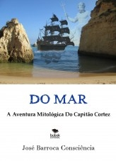 Do Mar: A Aventura Mitológica Do Capitão Cortez