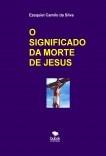 O SIGNIFICADO DA MORTE DE JESUS