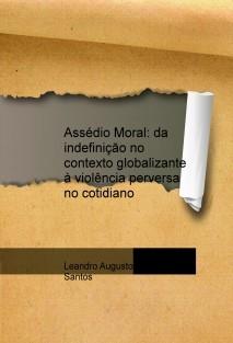 Assédio Moral: da indefinição no contexto globalizante à violência perversa no cotidiano