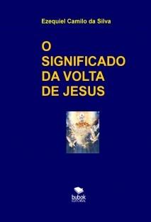 O SIGNIFICADO DA SEGUNDA VINDA DE JESUS