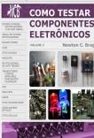 Como testar componentes eletrônicos - volume 3