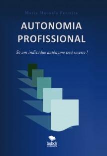 Autonomia Profissional - Só um individuo autónomo terá sucesso