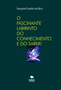 O FASCINANTE LABIRINTO DO CONHECIMENTO E DO SABER!