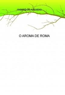 O AROMA DE ROMA