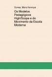 Os Modelos Pedagógicos High/Scope e do Movimento da Escola Moderna