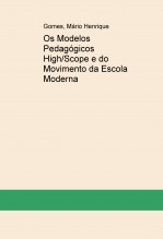 Os Modelos Pedagógicos High/Scope e do Movimento da Escola Moderna