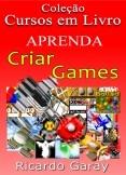Aprenda a Criar Games