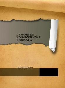 3 CHAVES DE CONHECIMENTO E SABEDORIA