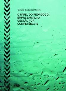 O PAPEL DO PEDAGOGO EMPRESARIAL NA GESTÃO POR COMPETÊNCIAS