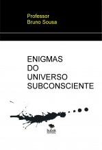 ENIGMAS DO UNIVERSO SUBCONSCIENTE