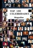TOP 100 CELEBRIDADES - BIOGRAFIAS