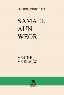 SAMAEL AUN WEOR - MENTE E MEDITAÇÃO