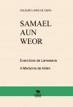 SAMAEL AUN WEOR - EXERCÍCIOS DE LAMASERIA E A Medicina de Alden