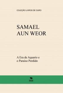A Era de Aquario e o Paraiso Perdido - SAMAEL AUN WEOR