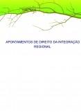 APONTAMENTOS DE DIREITO DA INTEGRAÇÃO REGIONAL