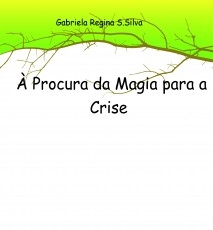 À Procura da Magia para a Crise
