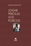 JOGAR PÉROLAS AOS PORCOS