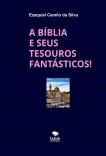 A BÍBLIA E SEUS TESOUROS FANTÁSTICOS