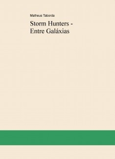 Storm Hunters - Entre Galáxias (Capítulos 1 e 2)